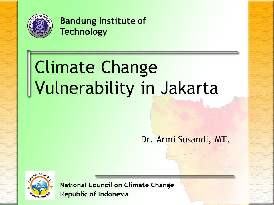 Climate Change Vulnerability in Jakarta Dr. Armi Susandi, MT.