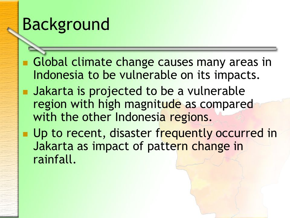 Objective Building model to make map of vulnerable index to climate change impacts in Jakarta.