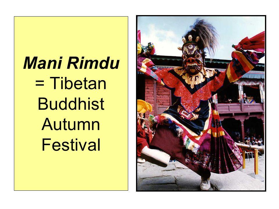 Mani Rimdu = Tibetan Buddhist Autumn Festival