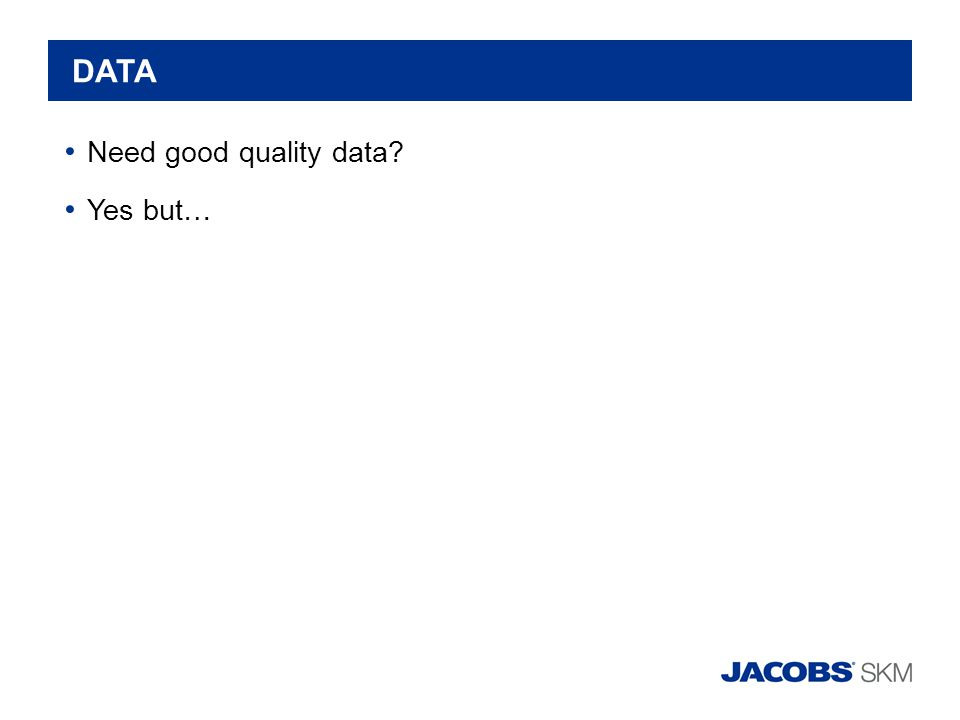 DATA Need good quality data? Yes but…