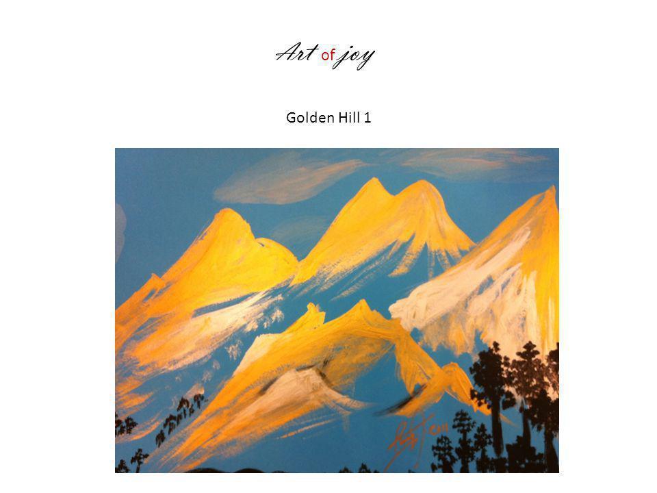A rt of joy Golden Hill 1