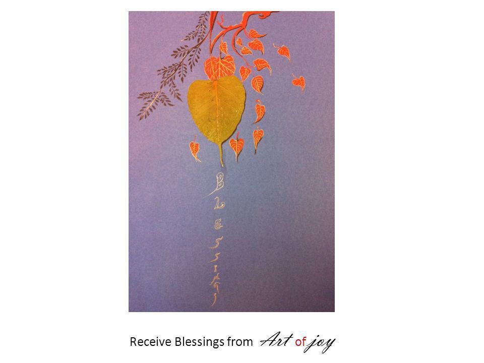 Receive Blessings from A rt of joy