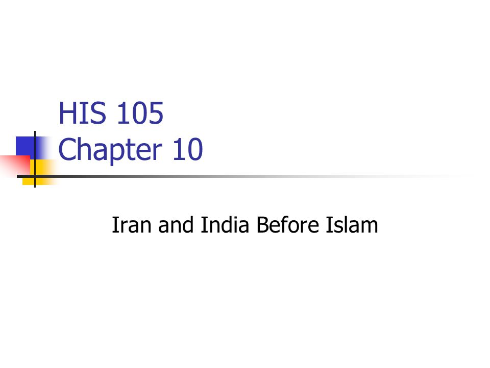 HIS 105 Chapter 10 Iran and India Before Islam