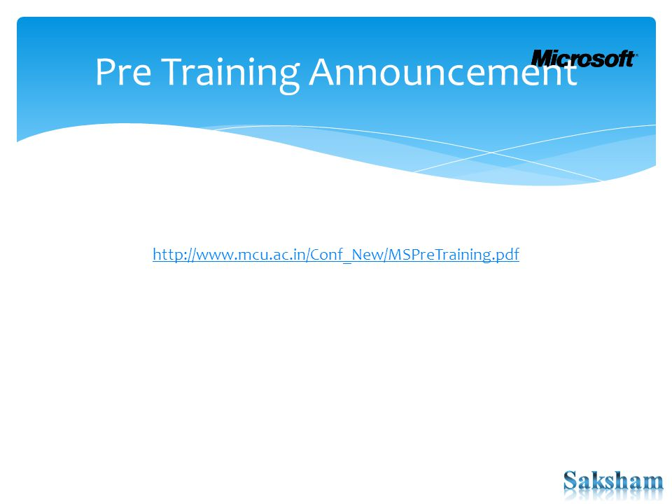 Pre Training Announcement http://www.mcu.ac.in/Conf_New/MSPreTraining.pdf