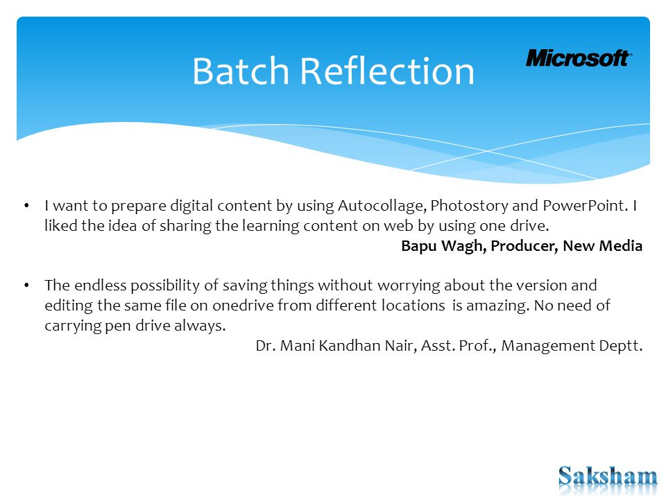 Batch Reflection I want to prepare digital content by using Autocollage, Photostory and PowerPoint.