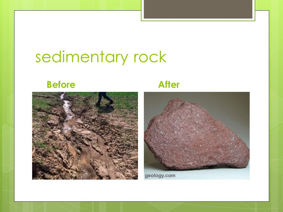 sedimentary rock BeforeAfter
