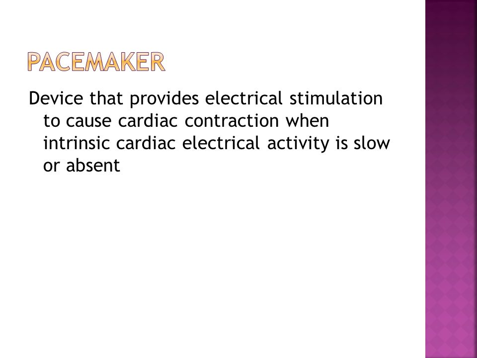 Device that provides electrical stimulation to cause cardiac contraction when intrinsic cardiac electrical activity is slow or absent
