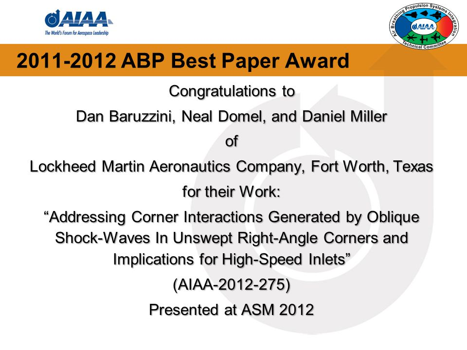 2011-2012 ABP Best Paper Award Congratulations to Dan Baruzzini, Neal Domel, and Daniel Miller of Lockheed Martin Aeronautics Company, Fort Worth, Tex