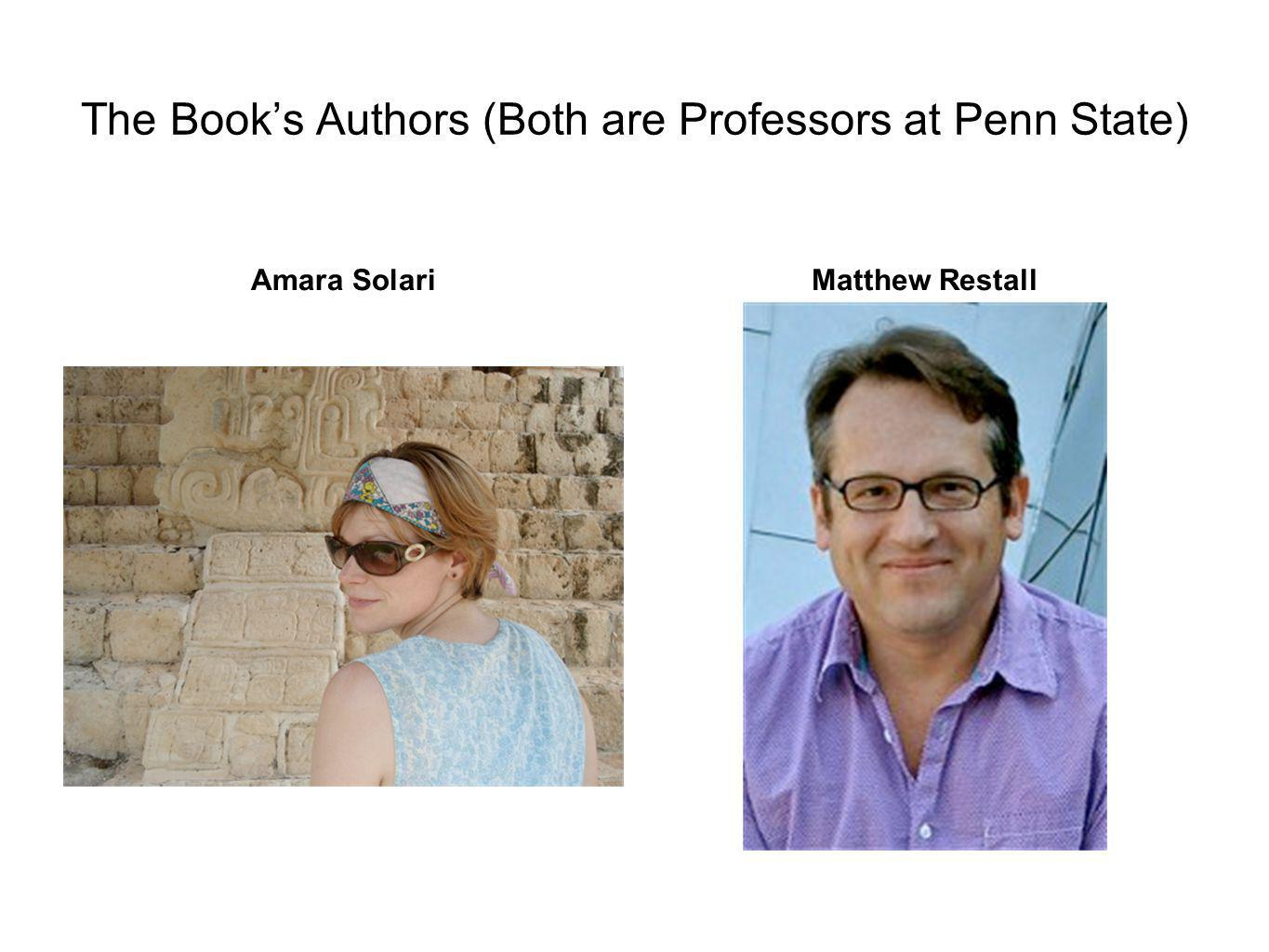 The Book's Authors (Both are Professors at Penn State) Amara SolariMatthew Restall