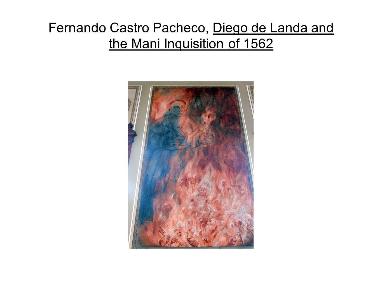 Fernando Castro Pacheco, Diego de Landa and the Mani Inquisition of 1562