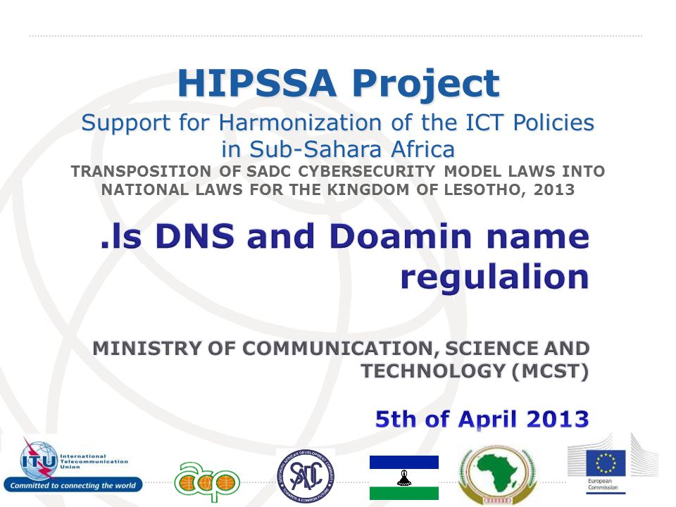 International Telecommunication Union HIPSSA Project Support for Harmonization of the ICT Policies in Sub-Sahara Africa TRANSPOSITION OF SADC CYBERSEC