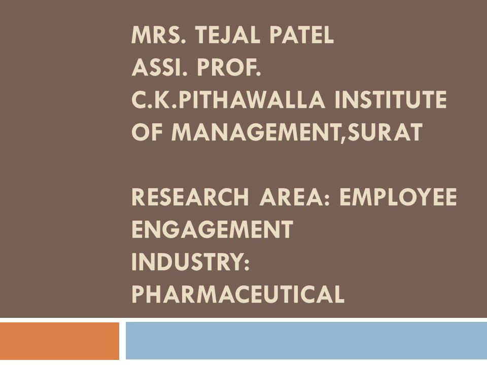 A STUDY ON EMPLOYEE ENGAGEMENT AND IDENTIFYING PREDICTORS FOR EMPLOYEE ENGAGEMENT IN PHARMACEUTICAL INDUSTRY OF SOUTH GUJARAT REGION
