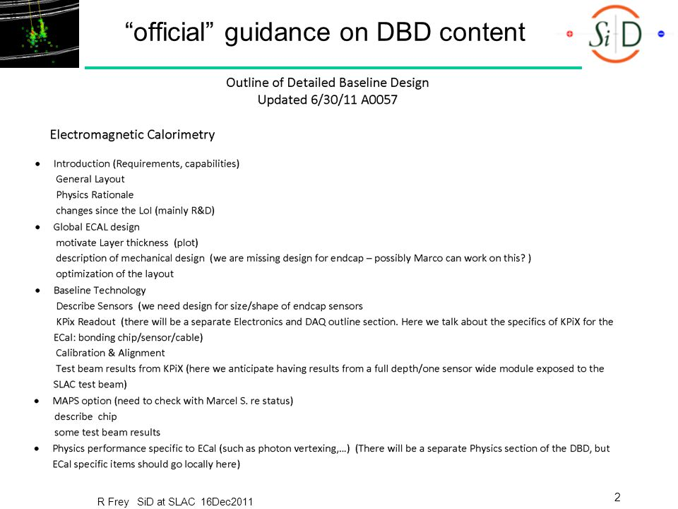 official guidance on DBD content R Frey SiD at SLAC 16Dec2011 2