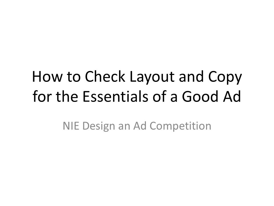 How to Check Layout and Copy for the Essentials of a Good Ad NIE Design an Ad Competition