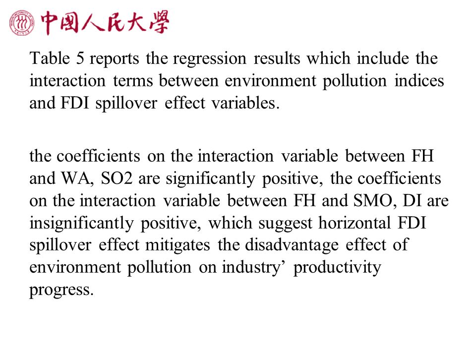 Table 5 reports the regression results which include the interaction terms between environment pollution indices and FDI spillover effect variables.