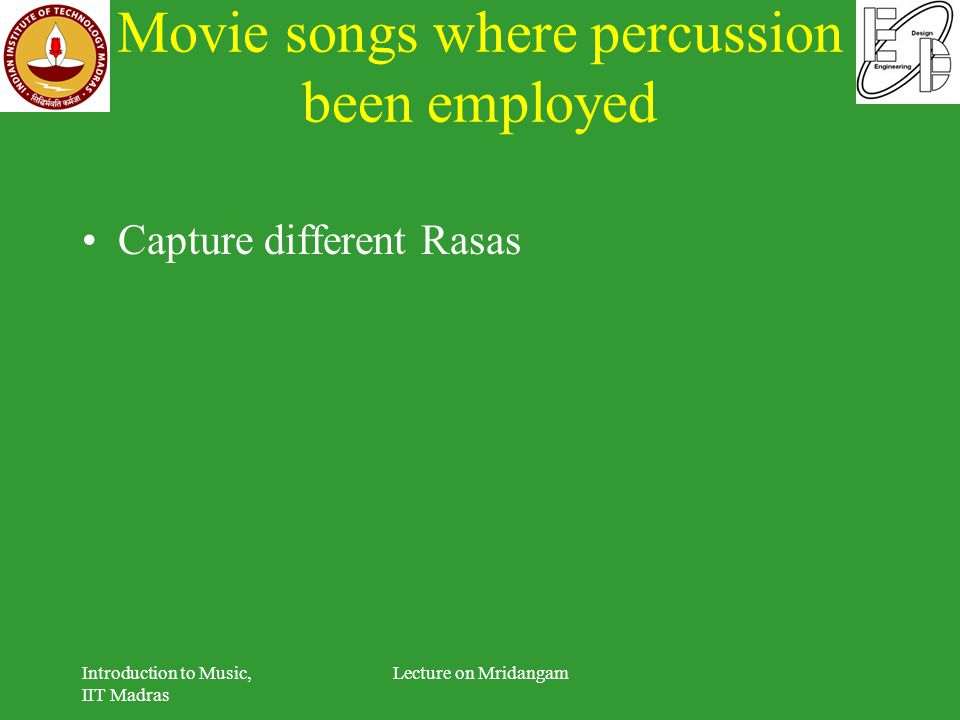 Movie songs where percussion been employed Capture different Rasas Introduction to Music, IIT Madras Lecture on Mridangam