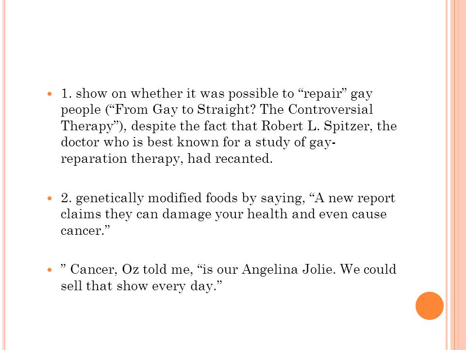 1. show on whether it was possible to repair gay people ( From Gay to Straight.