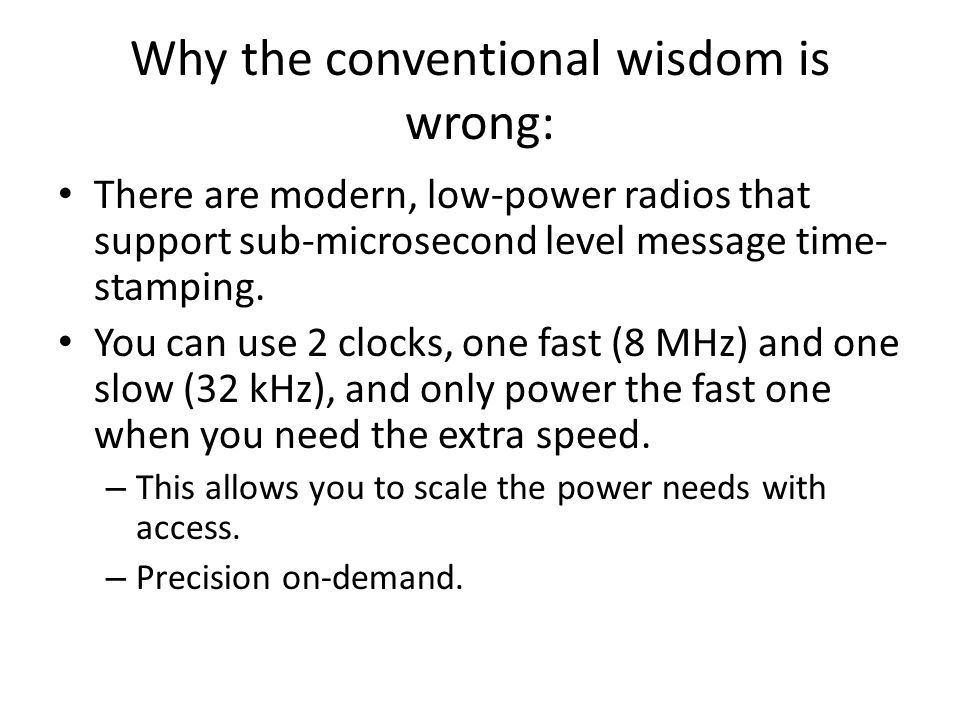 Achieving High Precision Need 2 things: – A high-resolution clock source (frequency f 0 ) A clock can only estimate an event time to a resolution of 1/f 0.
