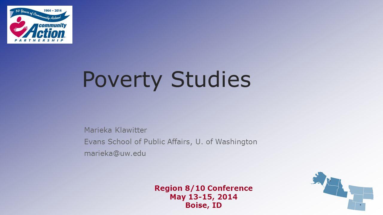 Poverty Studies Marieka Klawitter Evans School of Public Affairs, U.