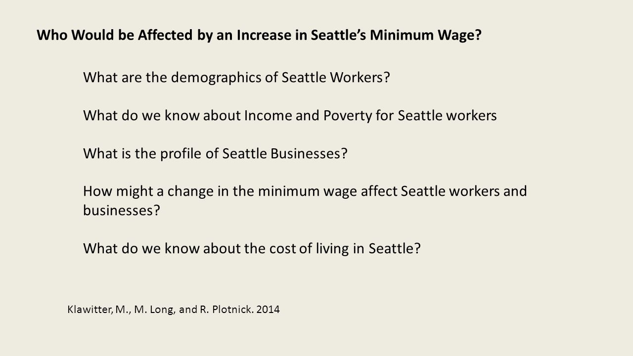 Who Would be Affected by an Increase in Seattle's Minimum Wage? What are the demographics of Seattle Workers? What do we know about Income and Poverty