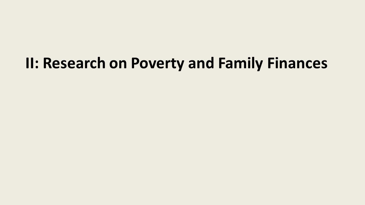 II: Research on Poverty and Family Finances