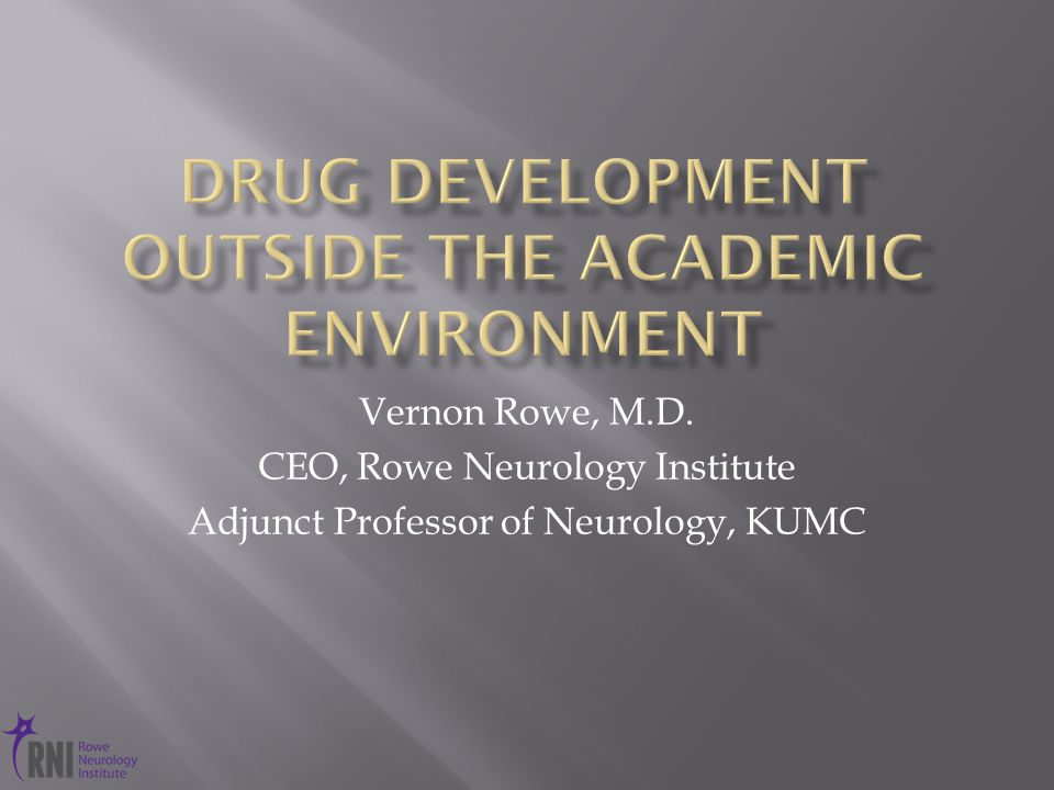 Vernon Rowe, M.D. CEO, Rowe Neurology Institute Adjunct Professor of Neurology, KUMC