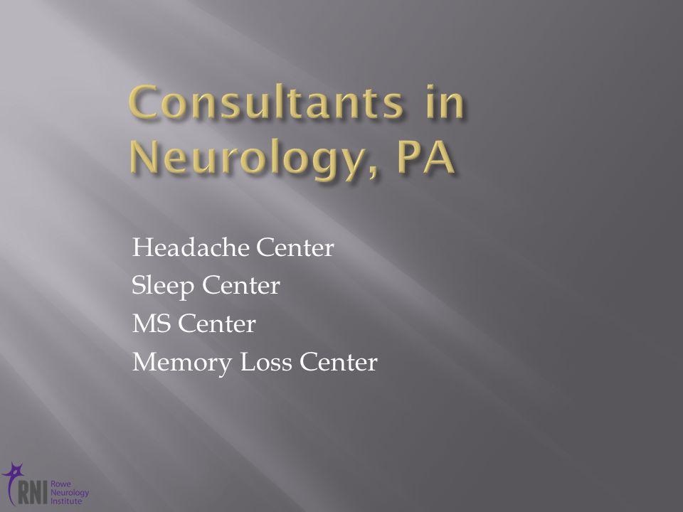 Headache Center Sleep Center MS Center Memory Loss Center