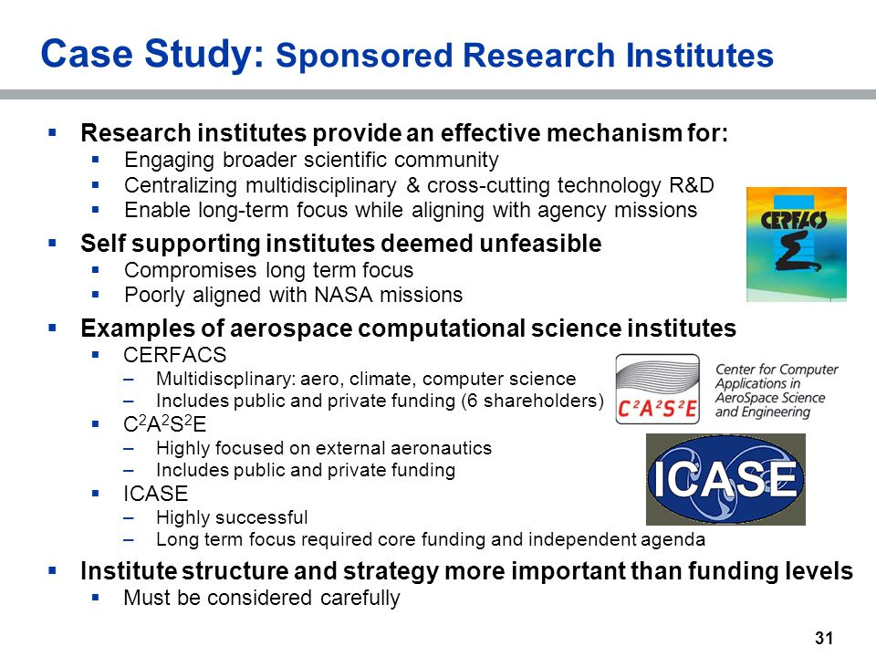  Research institutes provide an effective mechanism for:  Engaging broader scientific community  Centralizing multidisciplinary & cross-cutting tec