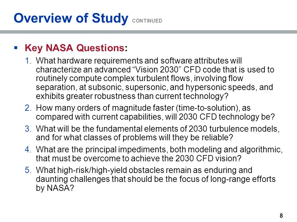 "8 Overview of Study CONTINUED  Key NASA Questions: 1.What hardware requirements and software attributes will characterize an advanced ""Vision 2030"" C"