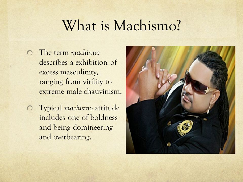 What is Machismo.