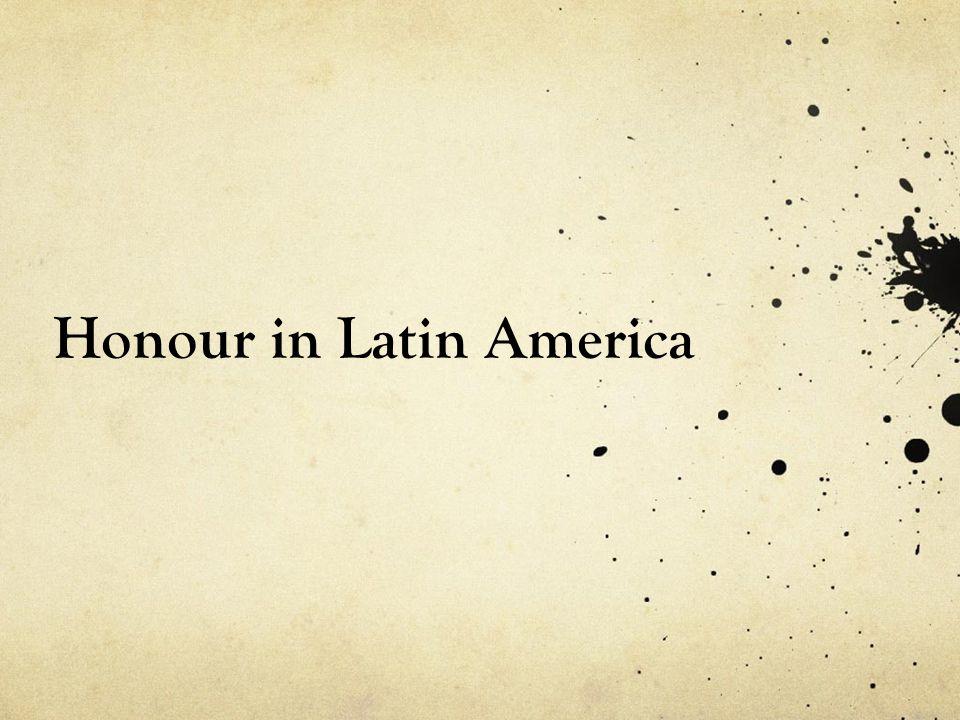 Honour in Latin America