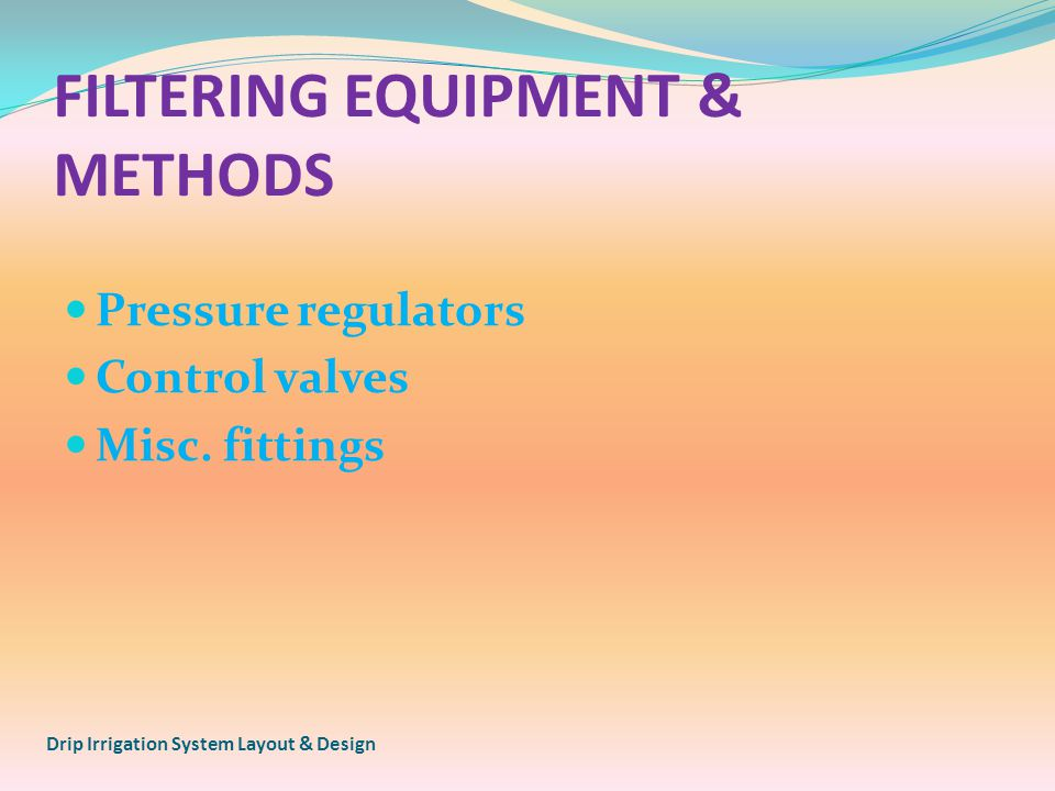 FILTERING EQUIPMENT & METHODS Pressure regulators Control valves Misc.