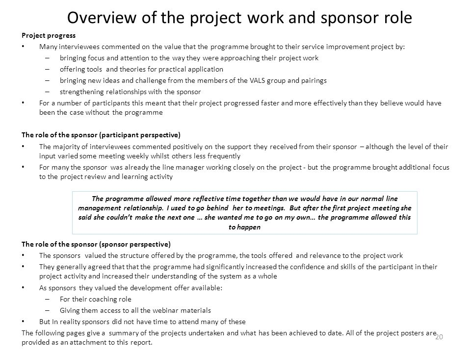Overview of the project work and sponsor role Project progress Many interviewees commented on the value that the programme brought to their service im
