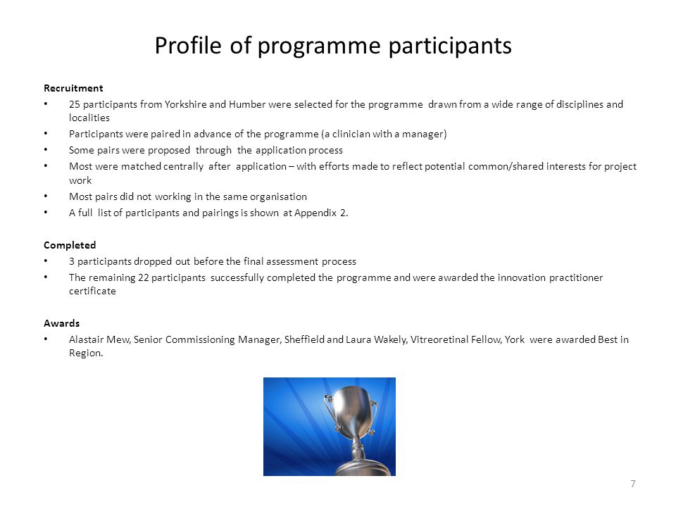 Profile of programme participants Recruitment 25 participants from Yorkshire and Humber were selected for the programme drawn from a wide range of dis