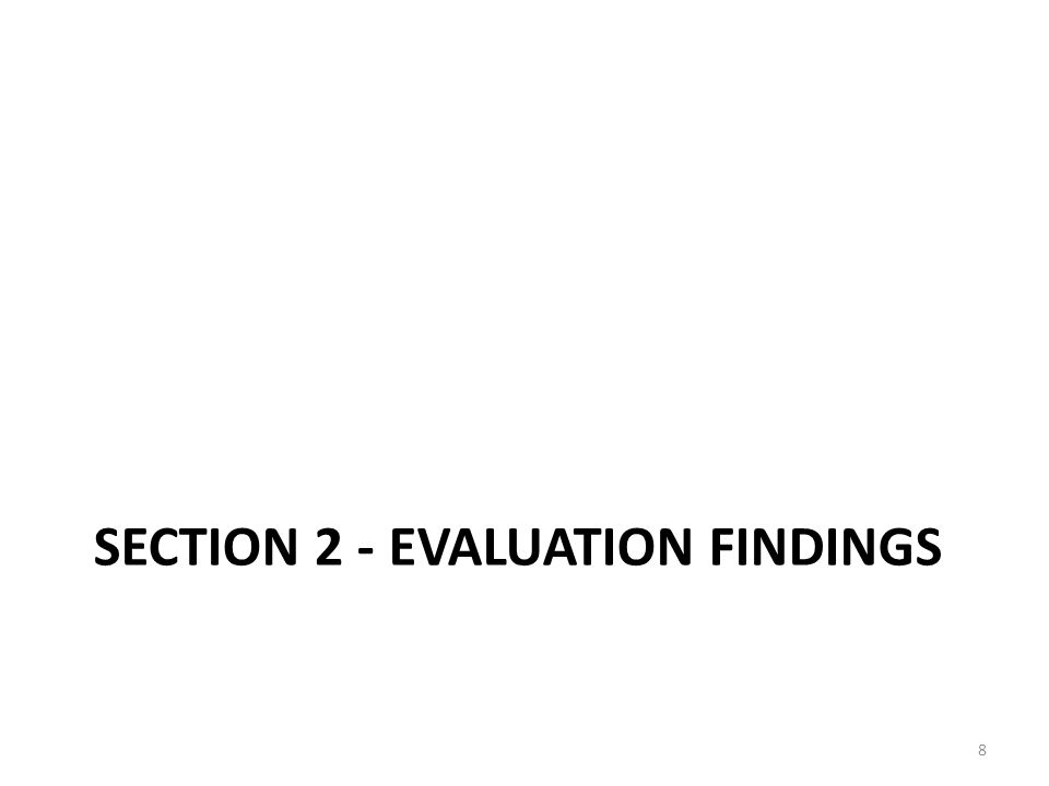 SECTION 2 - EVALUATION FINDINGS 8