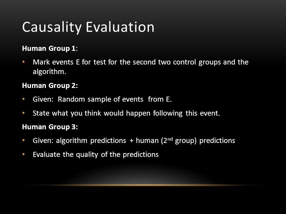 Causality Evaluation Human Group 1: Mark events E for test for the second two control groups and the algorithm.