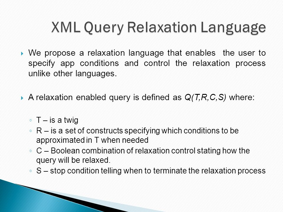  We propose a relaxation language that enables the user to specify app conditions and control the relaxation process unlike other languages.