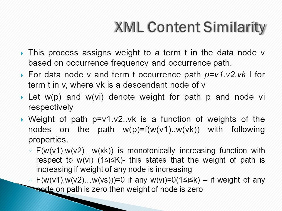  This process assigns weight to a term t in the data node v based on occurrence frequency and occurrence path.  For data node v and term t occurrenc
