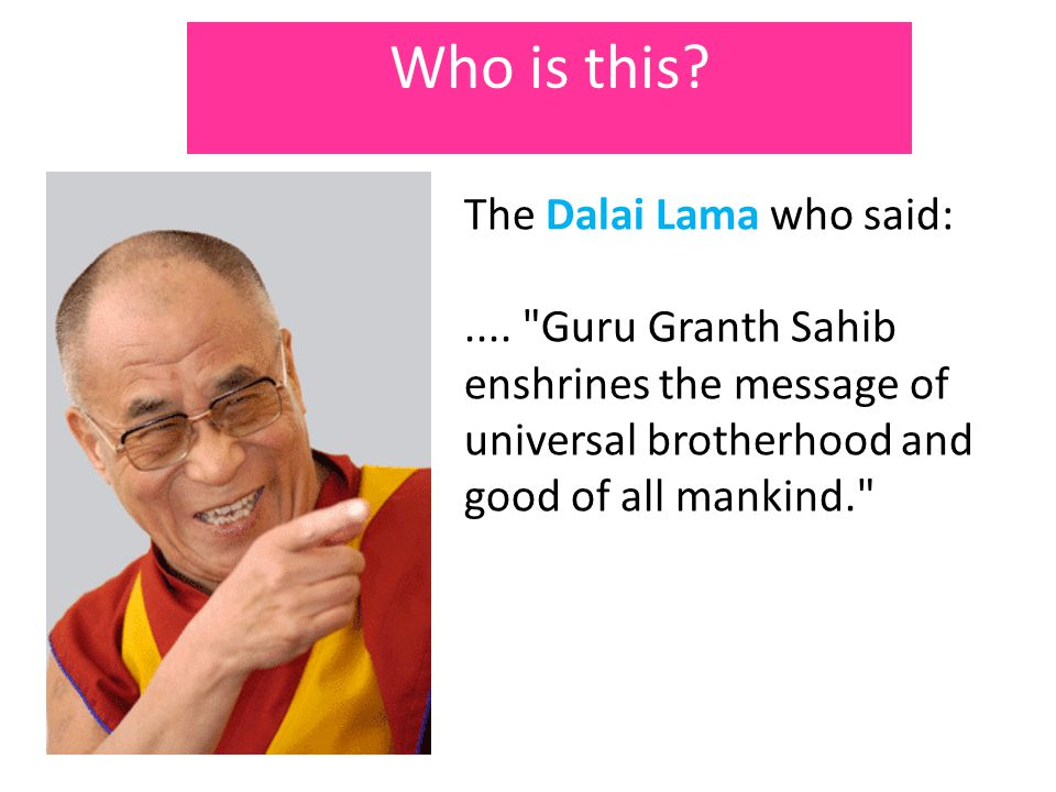 Who is this. The Dalai Lama who said:....