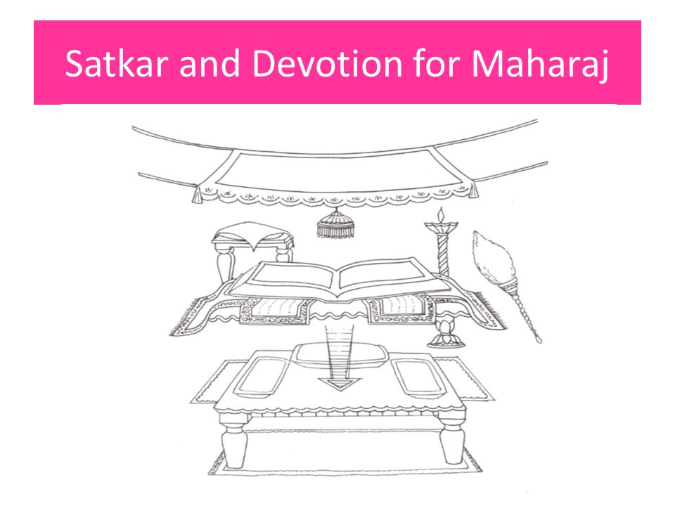 Satkar and Devotion for Maharaj