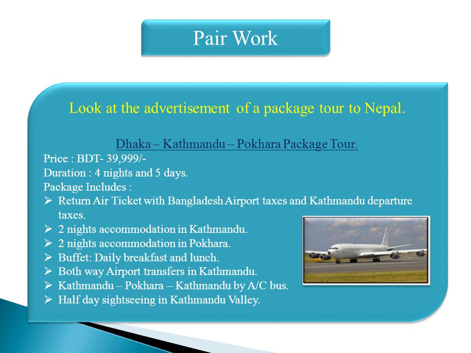 Pair Work Look at the advertisement of a package tour to Nepal.