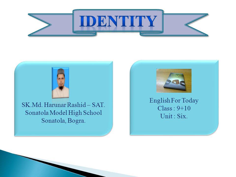 SK.Md. Harunar Rashid – SAT. Sonatola Model High School Sonatola, Bogra.