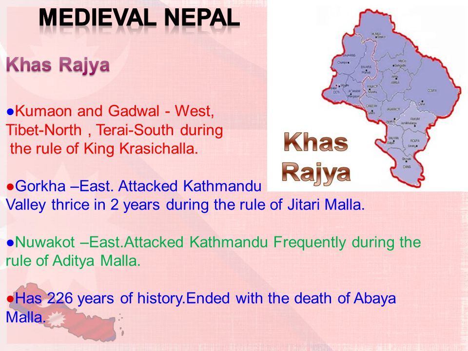 ●Kumaon and Gadwal - West, Tibet-North, Terai-South during the rule of King Krasichalla.