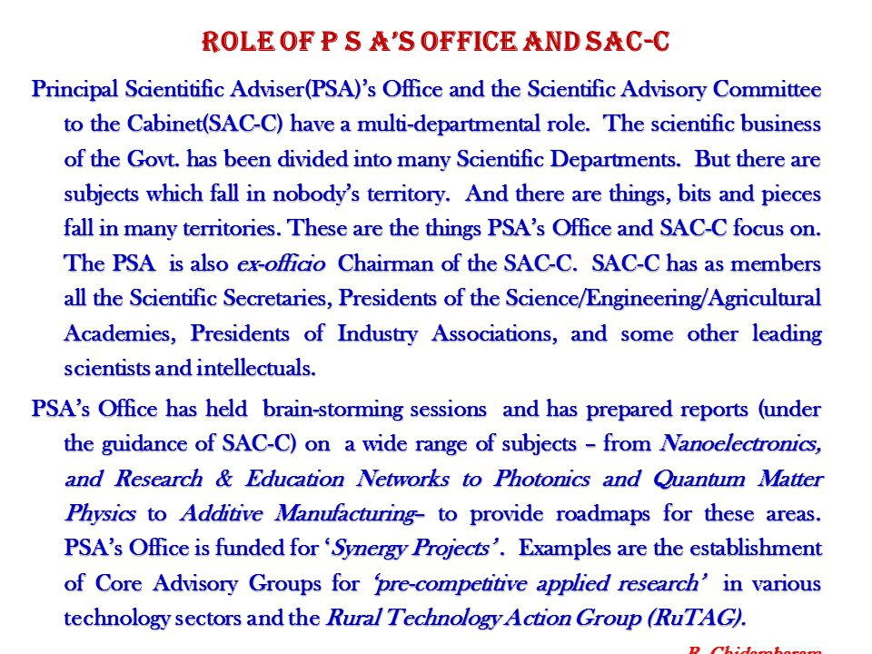 Role of P S A's Office and SAC-C Principal Scientitific Adviser(PSA)'s Office and the Scientific Advisory Committee to the Cabinet(SAC-C) have a multi-departmental role.
