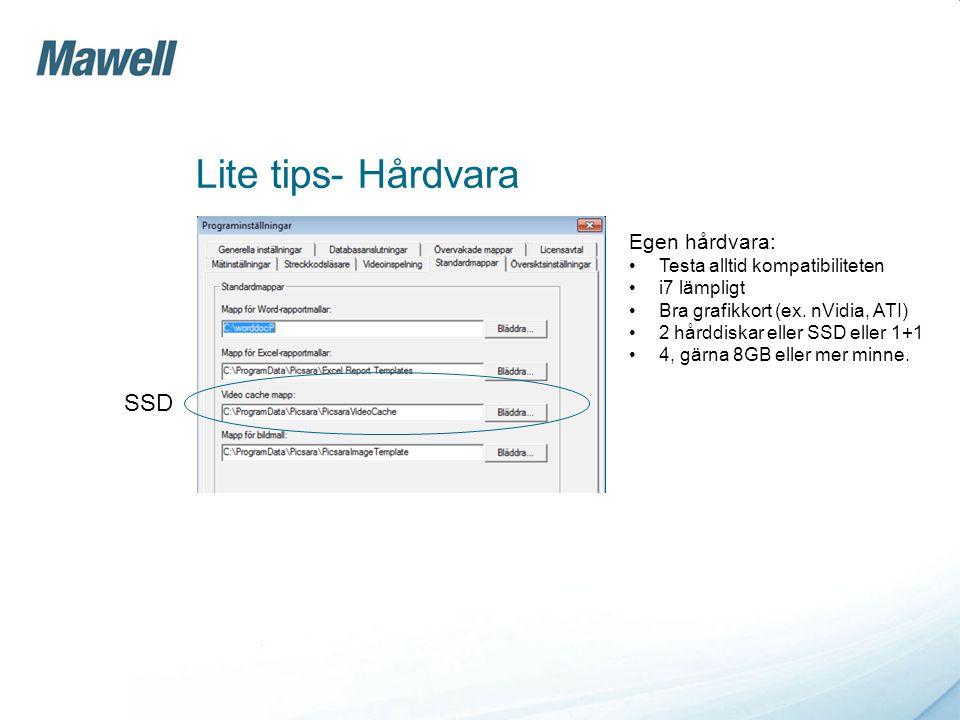 Lite tips- Hårdvara Egen hårdvara: Testa alltid kompatibiliteten i7 lämpligt Bra grafikkort (ex.