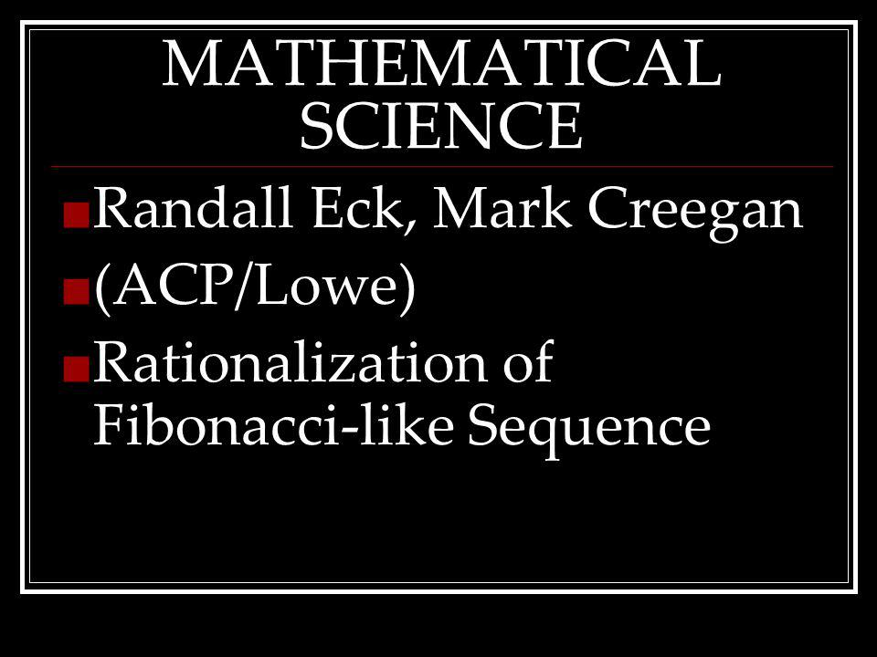 MATHEMATICAL SCIENCE Randall Eck, Mark Creegan (ACP/Lowe) Rationalization of Fibonacci-like Sequence