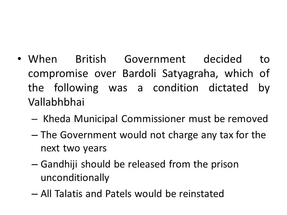 When British Government decided to compromise over Bardoli Satyagraha, which of the following was a condition dictated by Vallabhbhai – Kheda Municipa