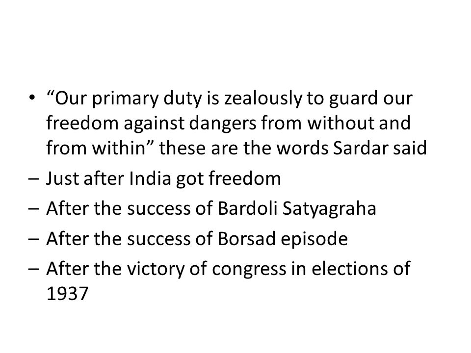 """Our primary duty is zealously to guard our freedom against dangers from without and from within"" these are the words Sardar said –Just after India go"