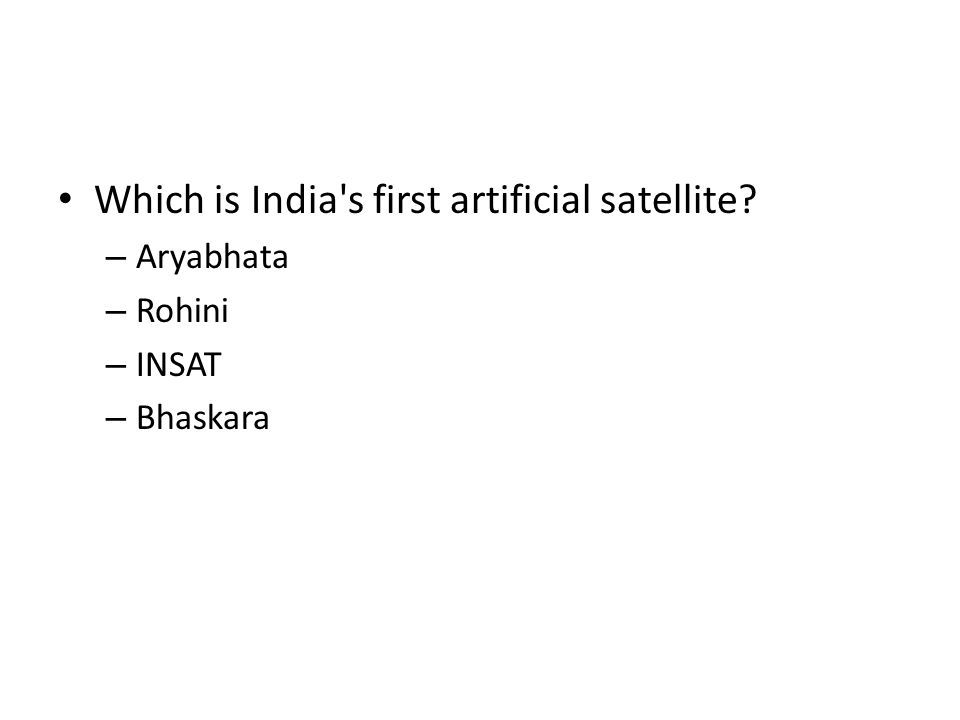 Which is India's first artificial satellite? – Aryabhata – Rohini – INSAT – Bhaskara