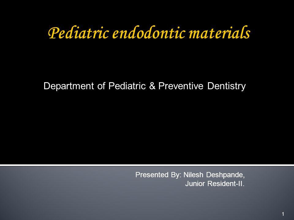 1 Department of Pediatric & Preventive Dentistry Presented By: Nilesh Deshpande, Junior Resident-II.